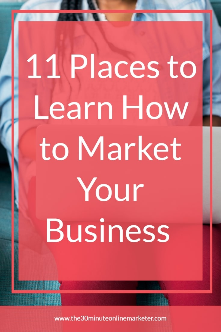 Are you a mompreneur struggling to market your business? This blog post shows you 11 places to update your skills, and most are free #mompreneur #marketyourbusiness #marketingresources