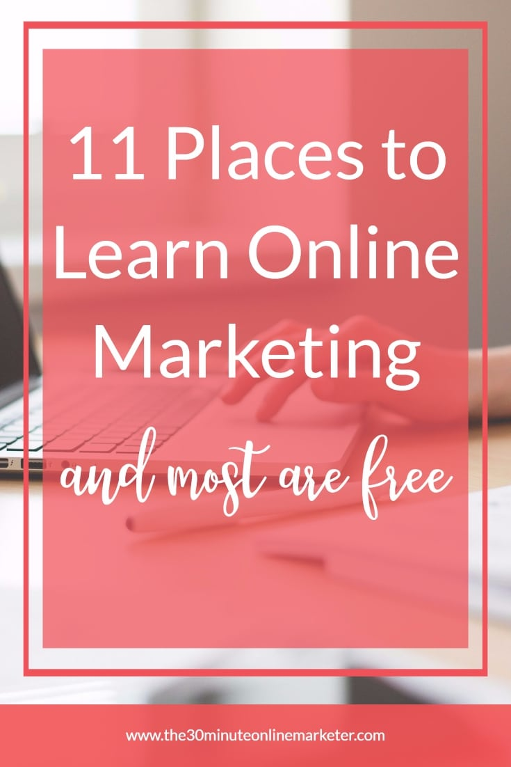 Check out this list of 11 places to learn how to market your business #onlinemarketing #learnmarketing #courses
