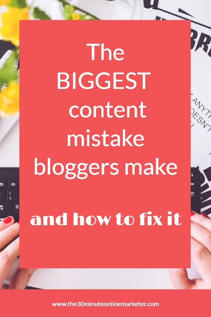 The biggest content mistake bloggers make and how you can fix it