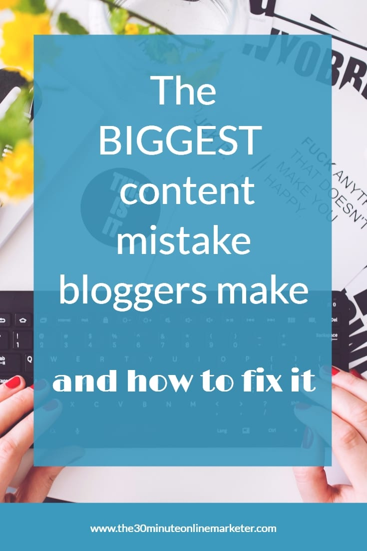 The Biggest content mistake bloggers make and how to fix it
