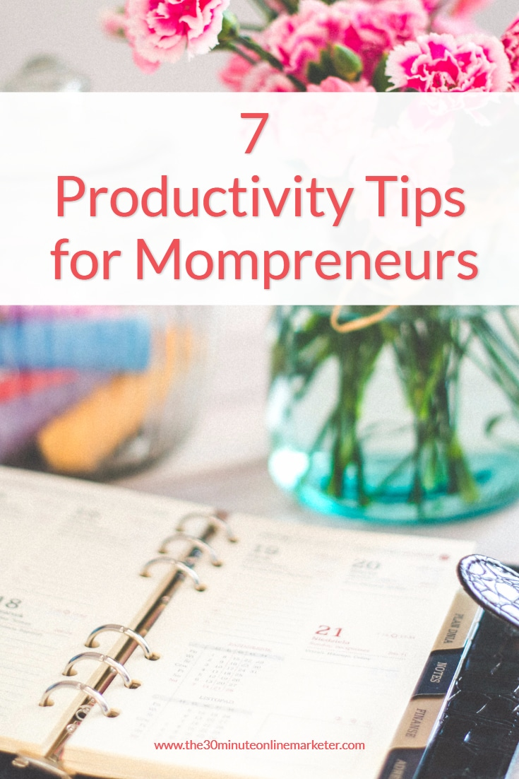 Struggling to get everything done? Check out these 7 productivity tips for mompreneurs to help you organise your time and become more productive