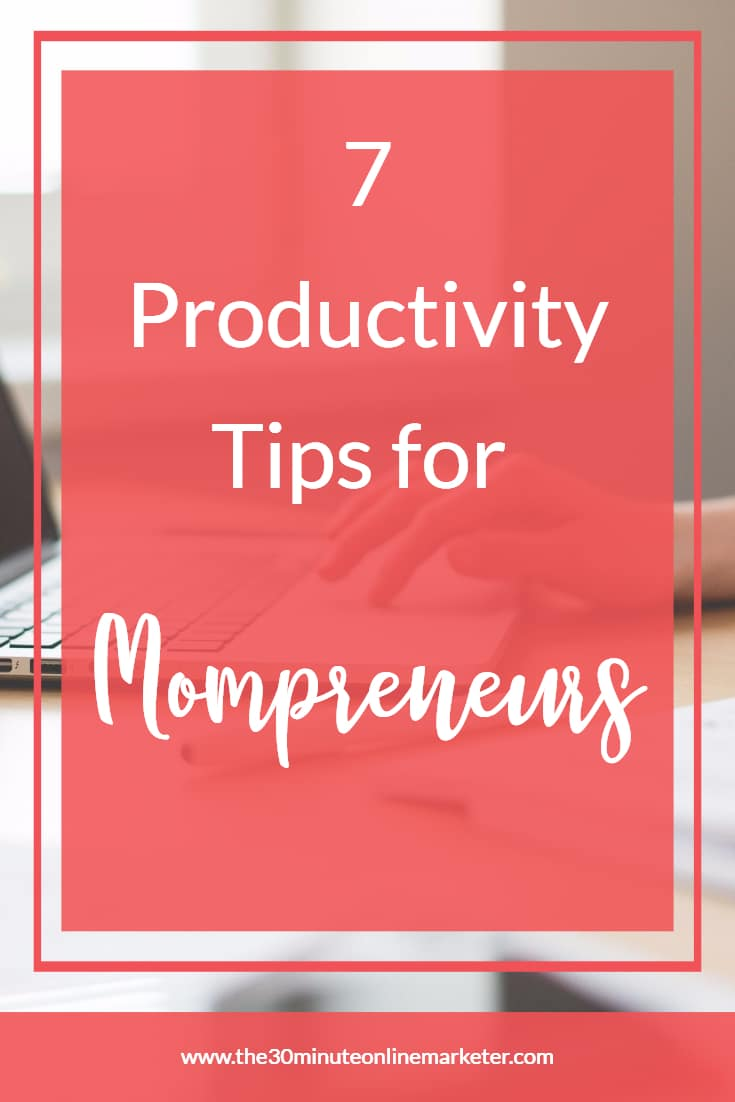 7 productivity tips for mompreneurs