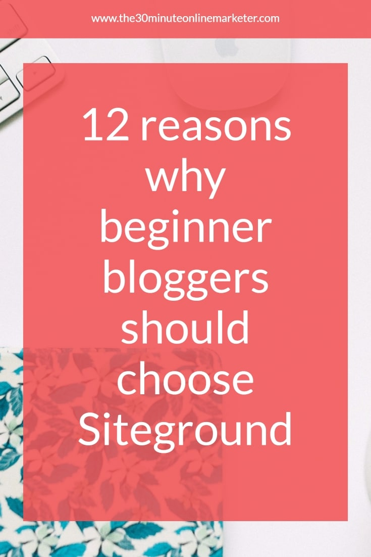 12 reasons why beginner bloggers should use Siteground as their website host
