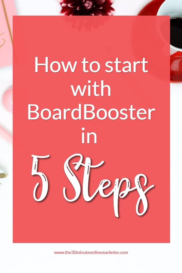 Find out the 5 things you MUST do when you start with BoardBooster.