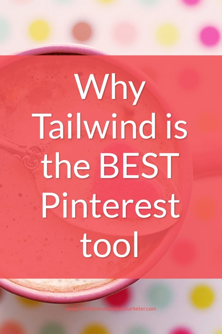 Why Tailwind is the best Pinterest tool