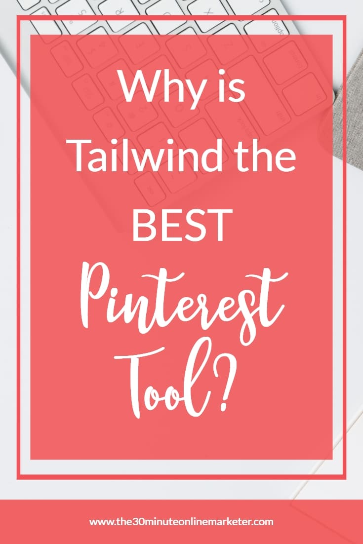 Why is Tailwind the Best Pinterest Tool?
