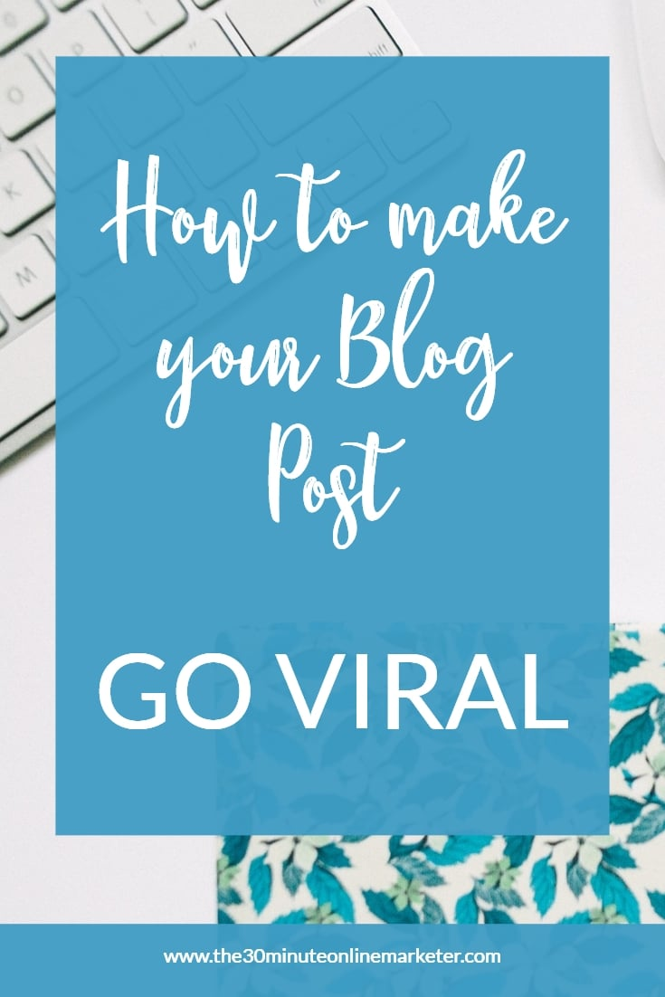 How to make your blog post go viral