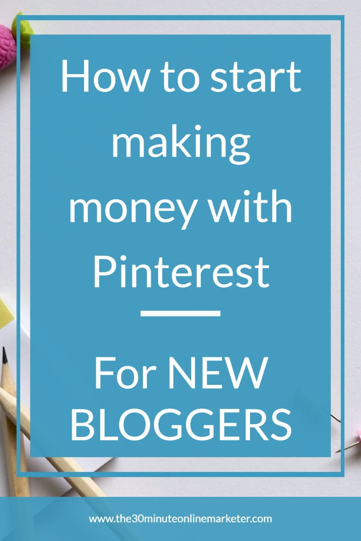 what you need to start making money with Pinterest as a new blogger.