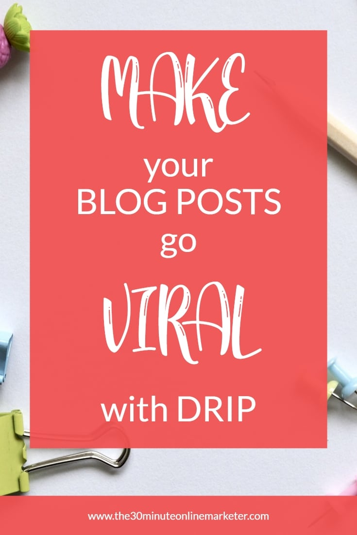 How to make your blog post go viral on Pinterest if you use Drip. #pinterestmarketing #blogposttips #pinterest