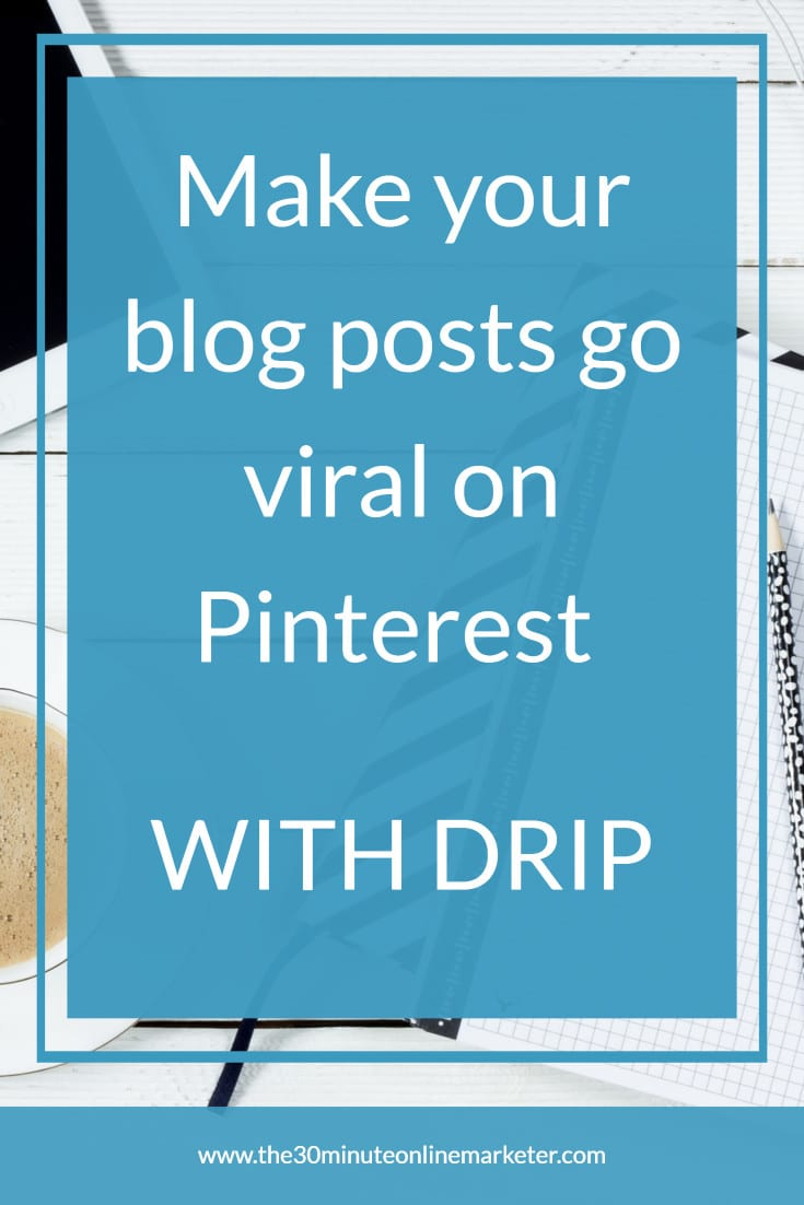 Want to give your blog posts a little push and make them go viral? You can do it easily with Drip and there's no need for you to learn to code. #emailmarketing #bloggingtips #Pinterest