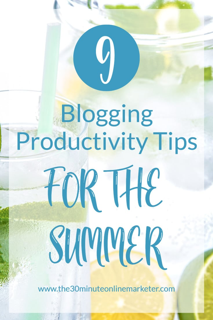 Want to get more done this summer while the kids are off school? Check out these 9 tips for mom bloggers #productivity #bloggingtips #timemanagement