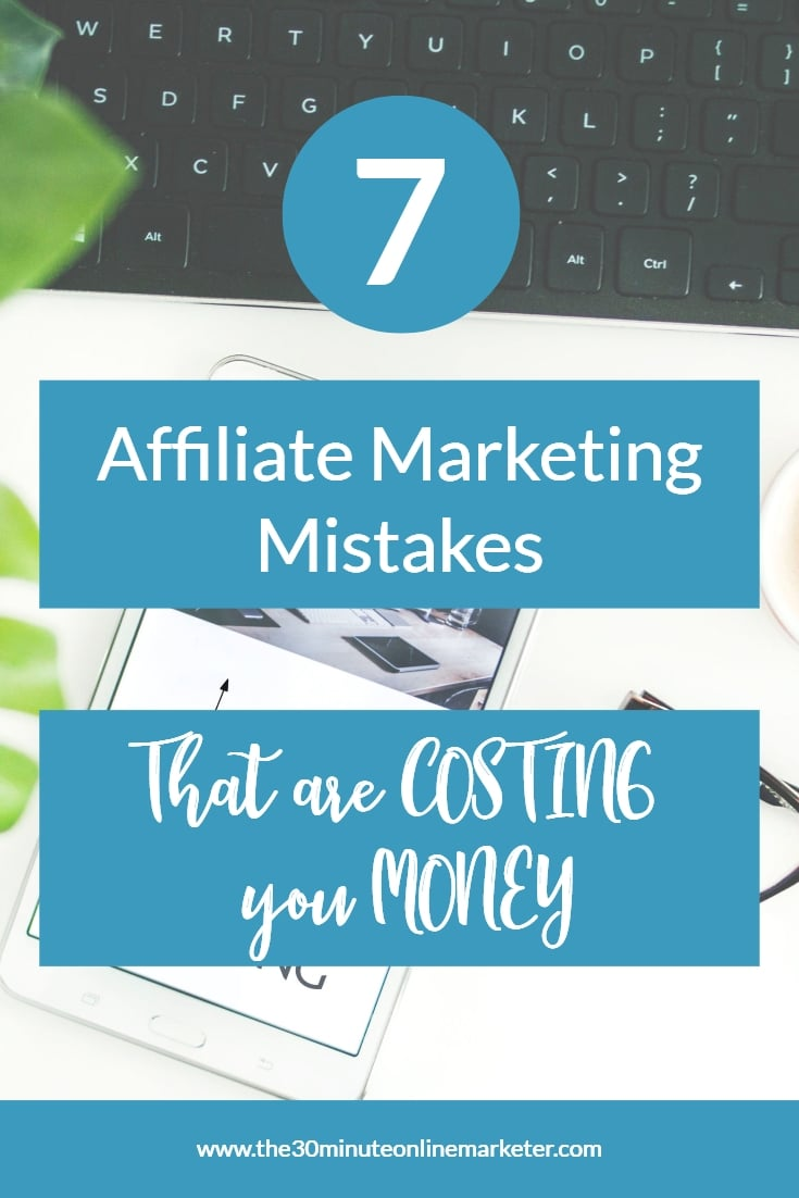 7 Affiliate Marketing Mistakes that are costing you money