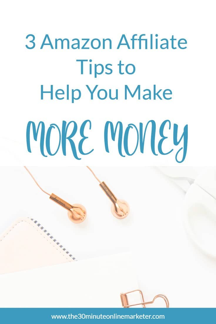 Read these 3 simple tips that will help you increase your Amazon Affiliate earnings. #amazonaffiliatetips #affiliatemarketing #makemoneyblogging