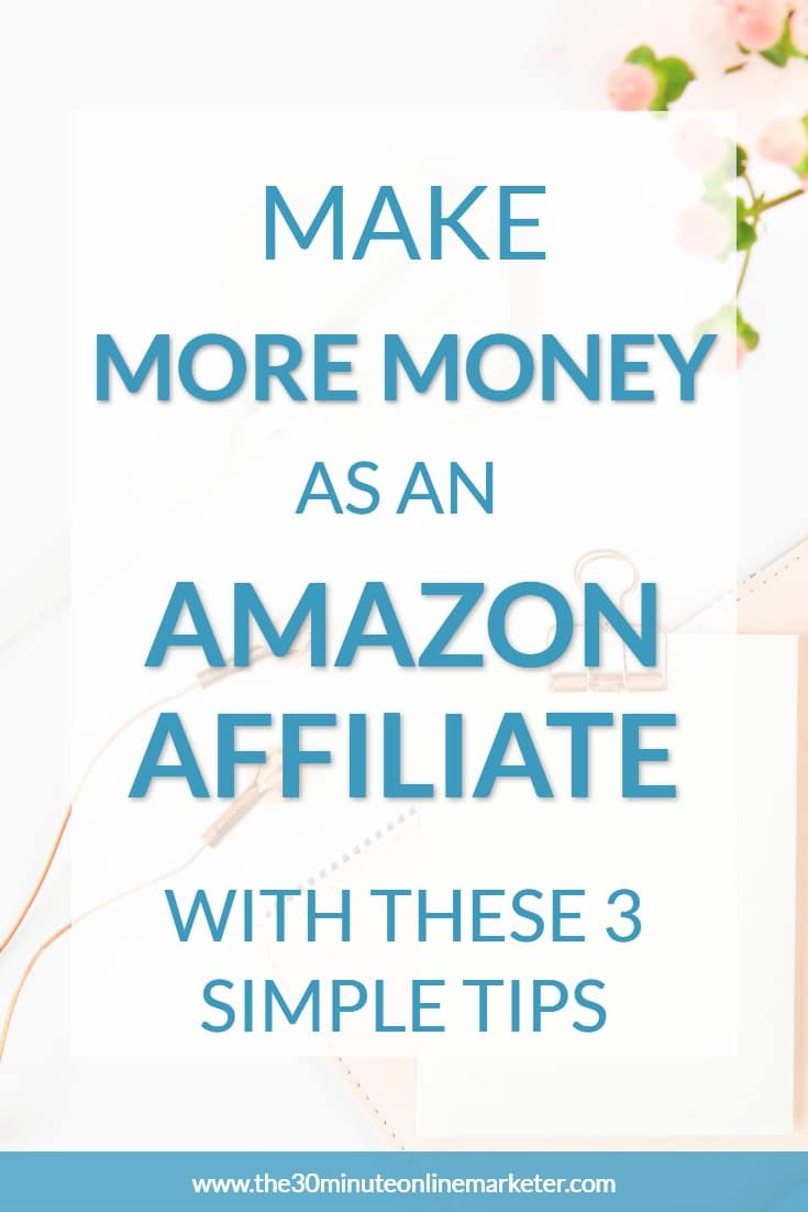 Want to increase your Amazon affiliate earnings? Read these 3 simple tips that will help you make more money from your Amazon affiliate links in your blog posts. #makemoneyblogging #amazonaffiliate #affiliatemarketing