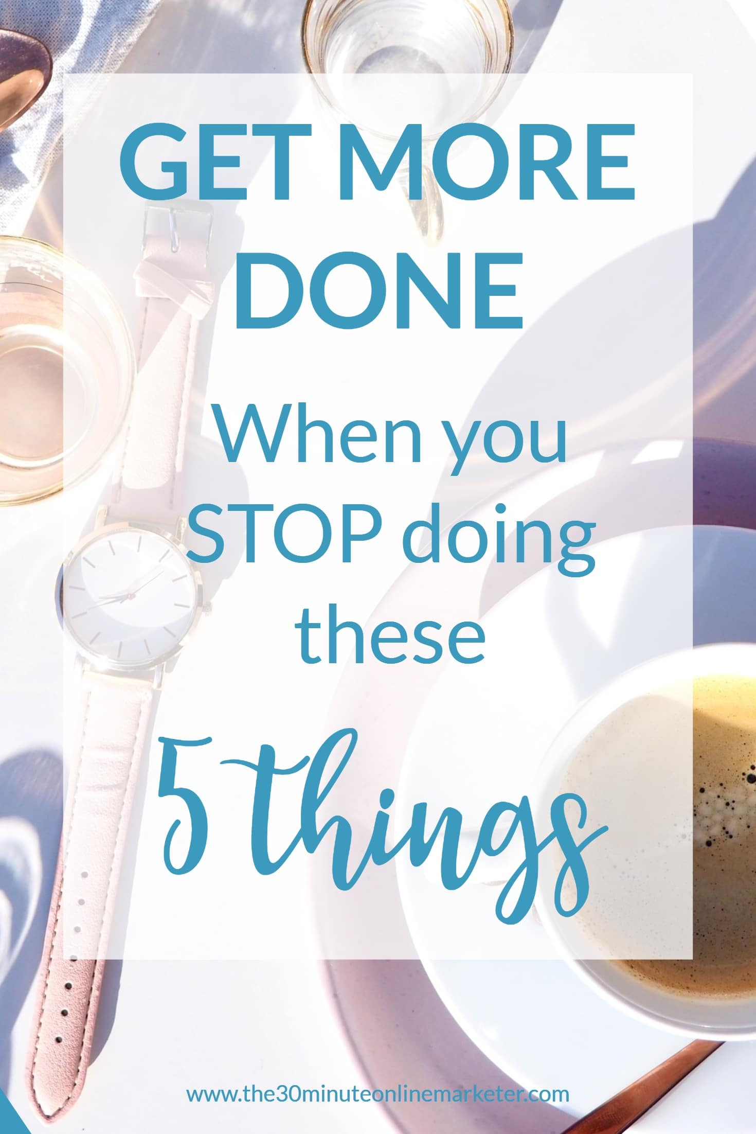 5 things you should stop doing to get more done