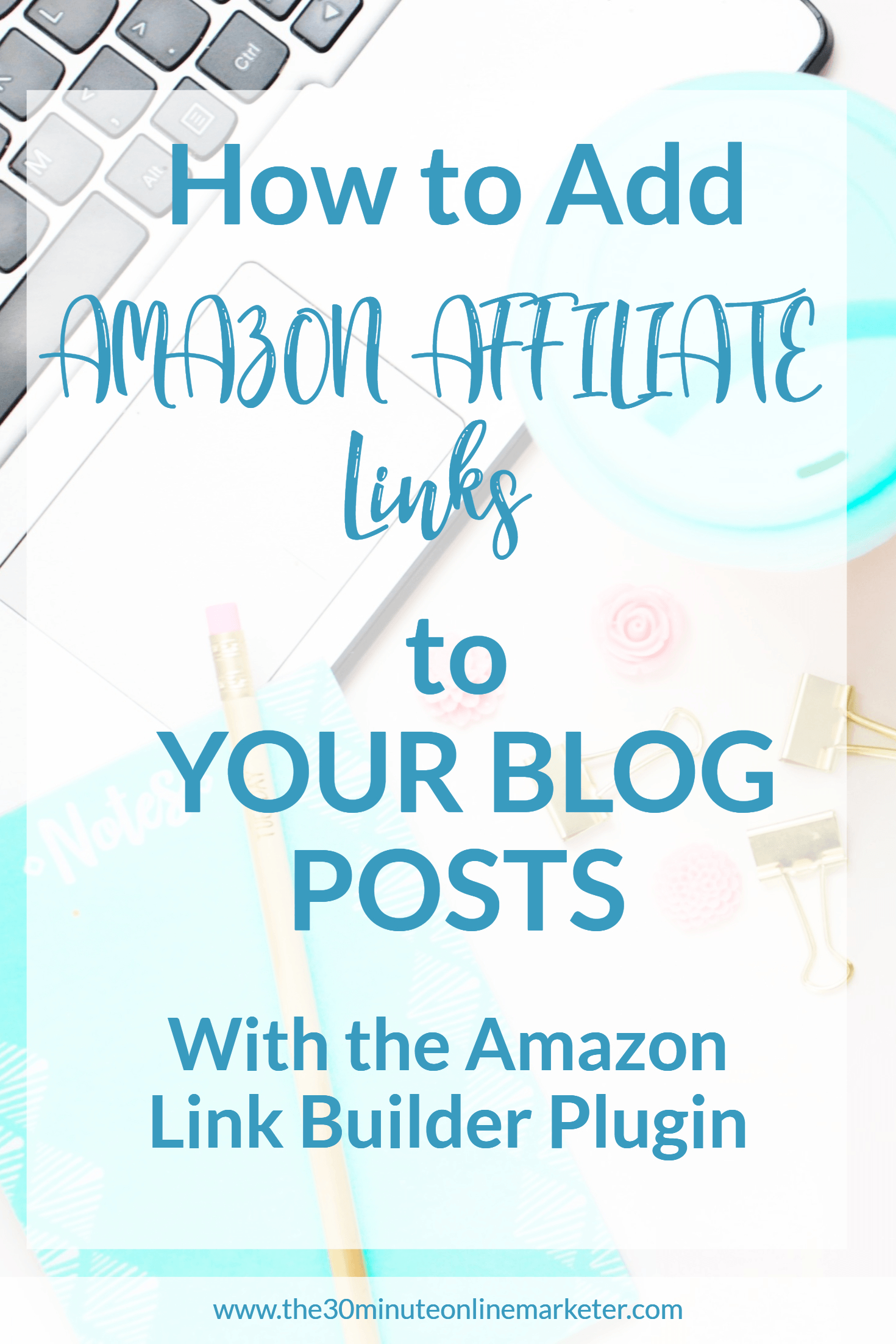 How to add Amazon affiliate links to your blog posts with the Amazon Link Builder Plugin