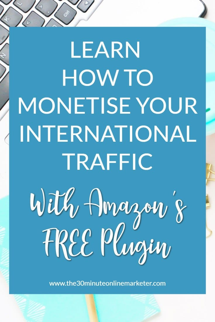 Learn how to monetise your International traffic with Amazon's FREE plugin