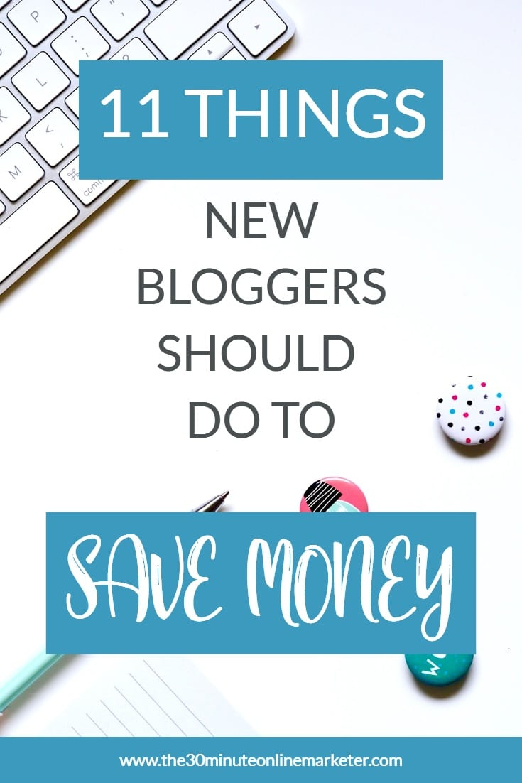 11 things new bloggers should do to save money