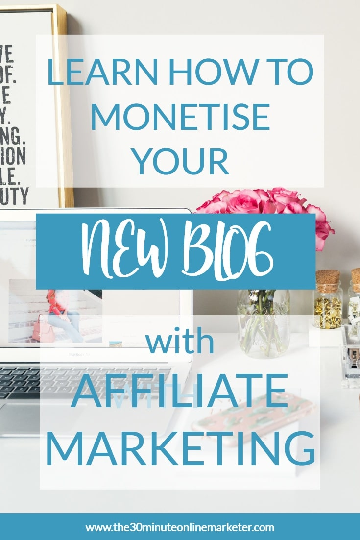 How to monetise your new blog with affiliate marketing
