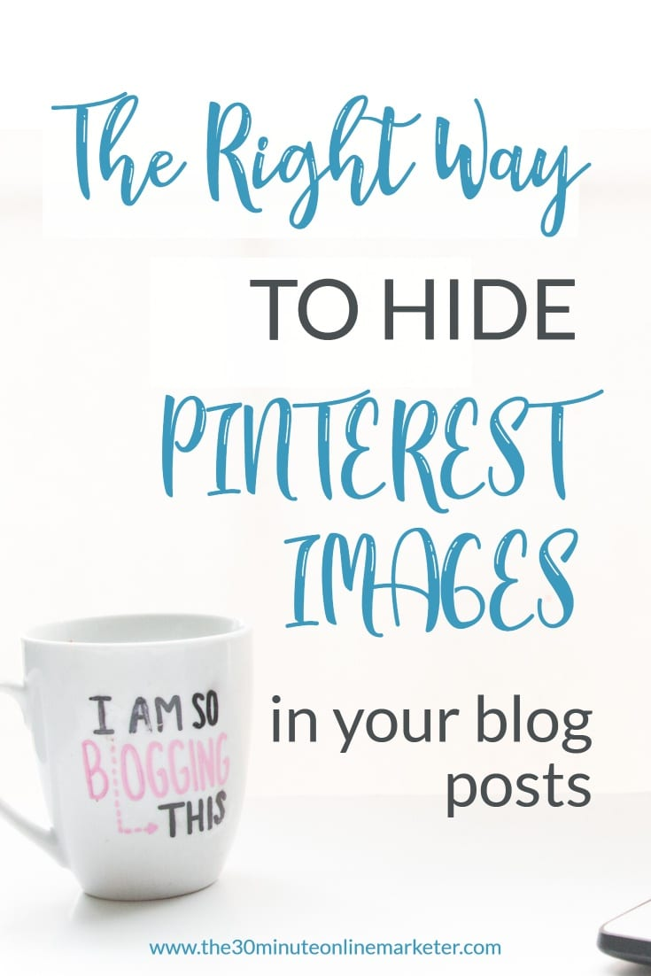 The right way to hide Pinterest images in your blog posts