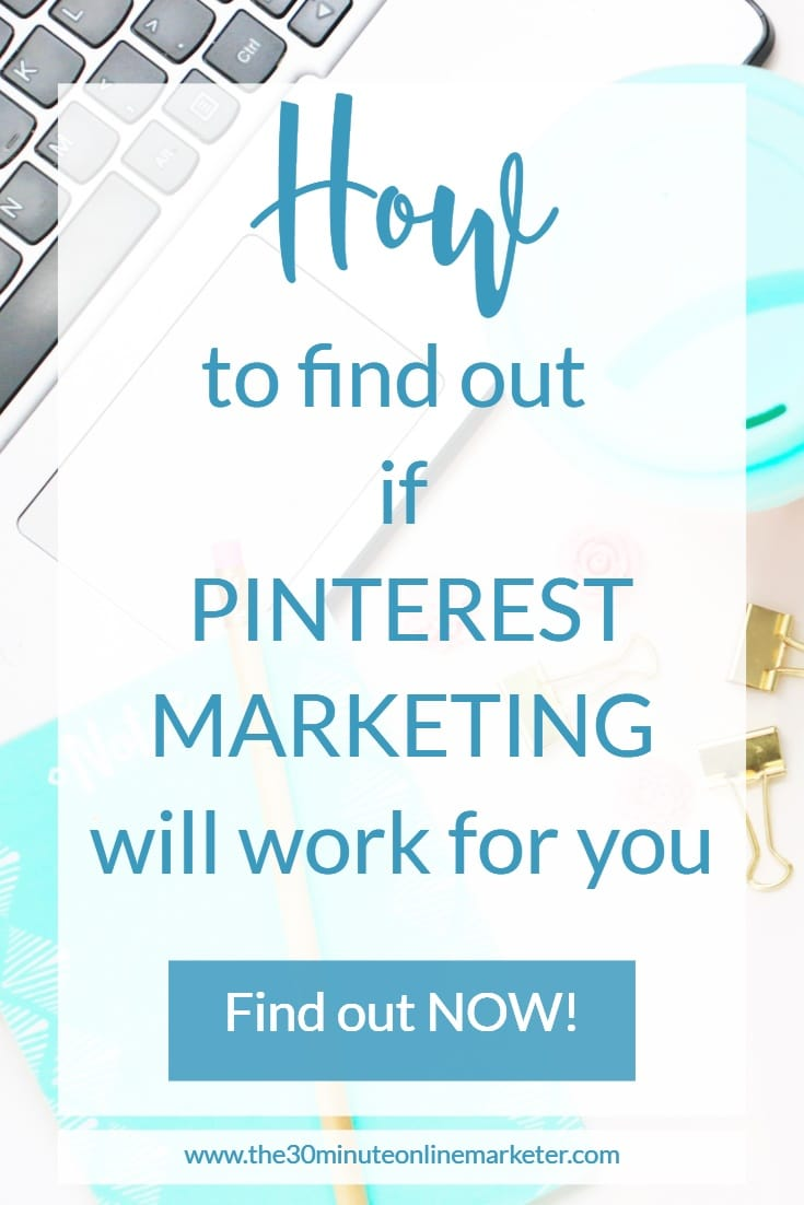 How to find out if Pinterest Marketing will work for you