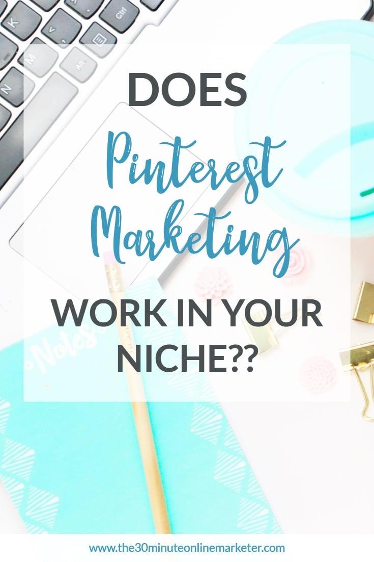 Does Pinterest Marketing work in your niche?