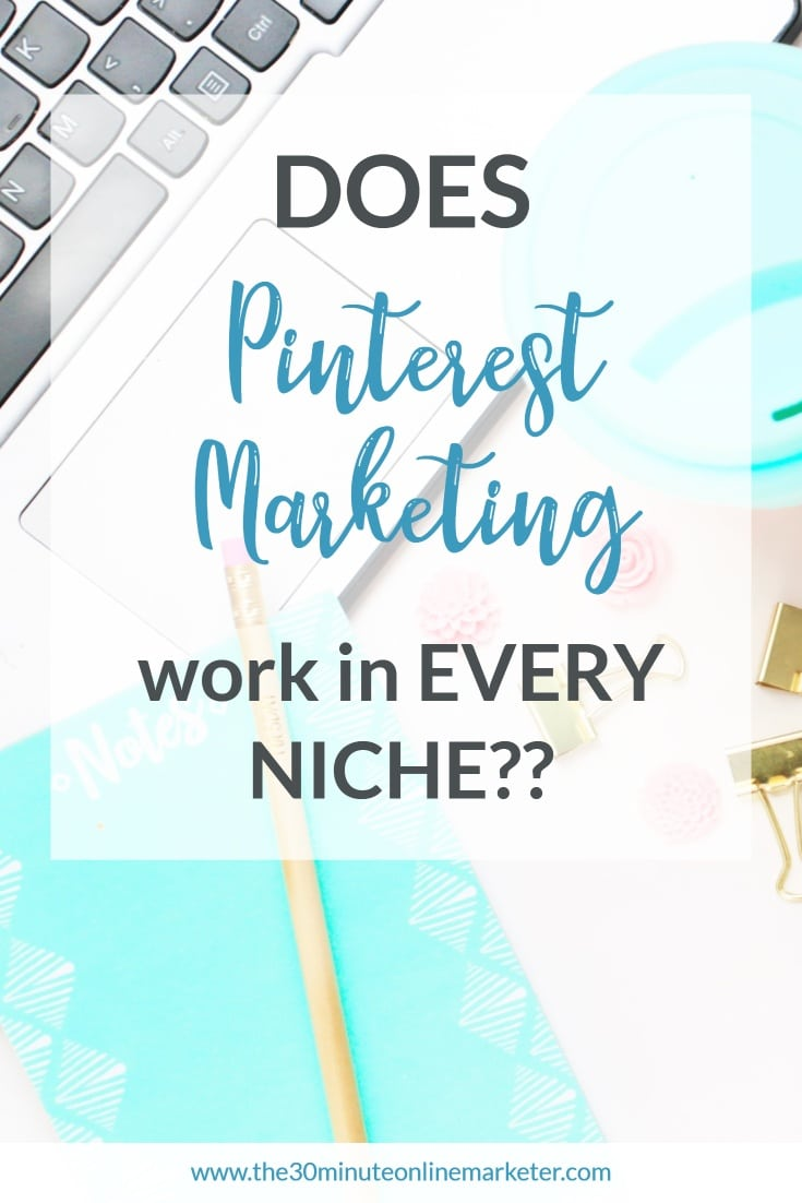 Does Pinterest Marketing work in every niche