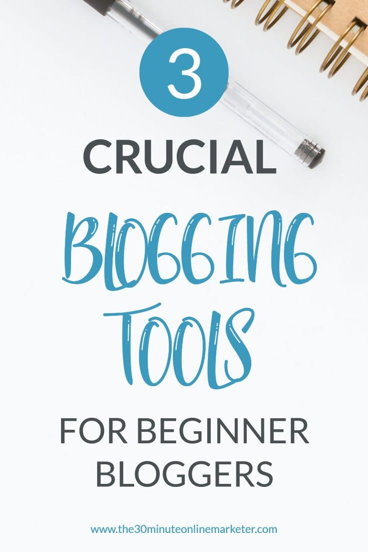 3 Crucial Blogging Tools for Beginner bloggers