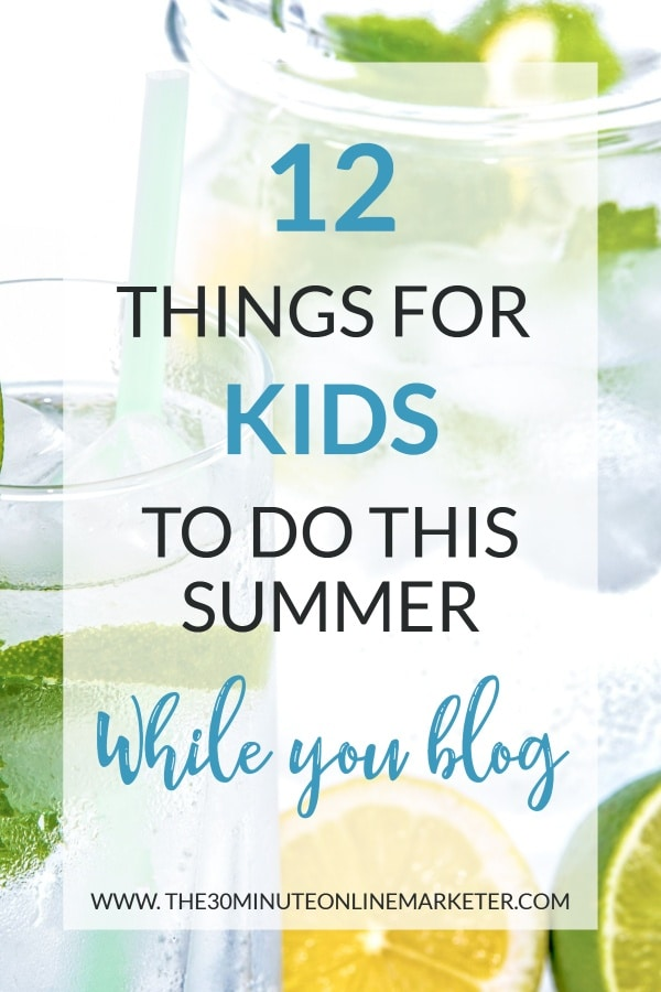 12 things for kids to do this summer while you blog