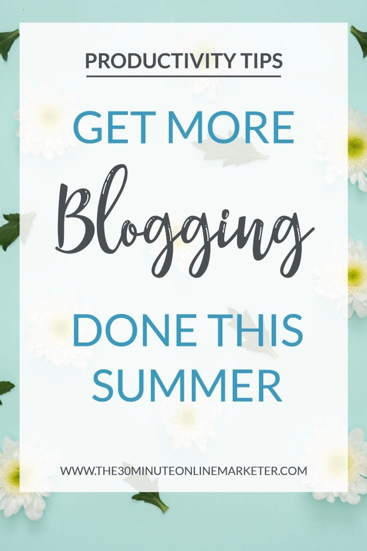Check out these 9 productivity tips for summer blogging. Keep your blog and email list going with these time-saving tips. #productivity #timemanagement #blogging