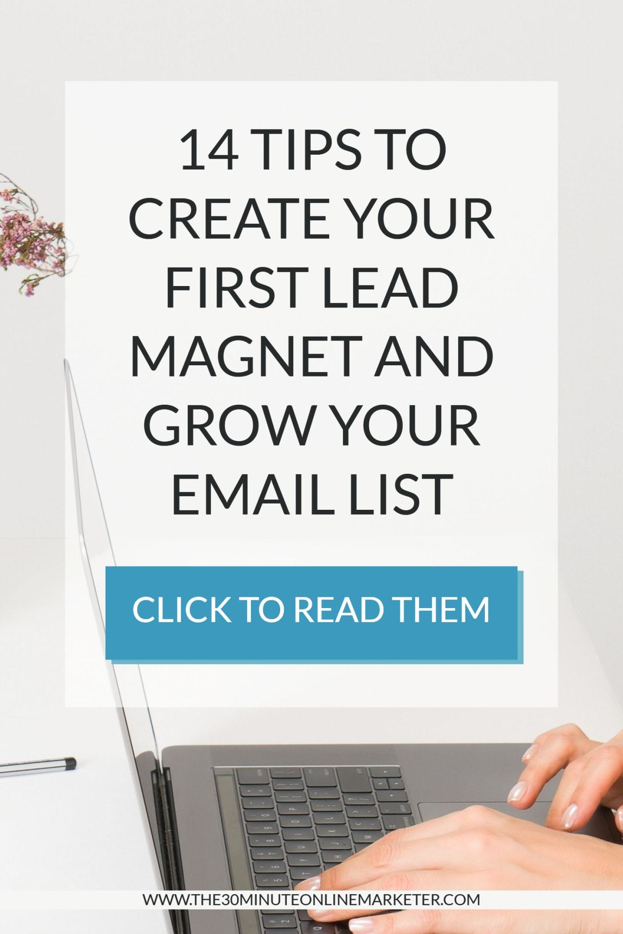 14 tips to create your first lead magnet and start your email list