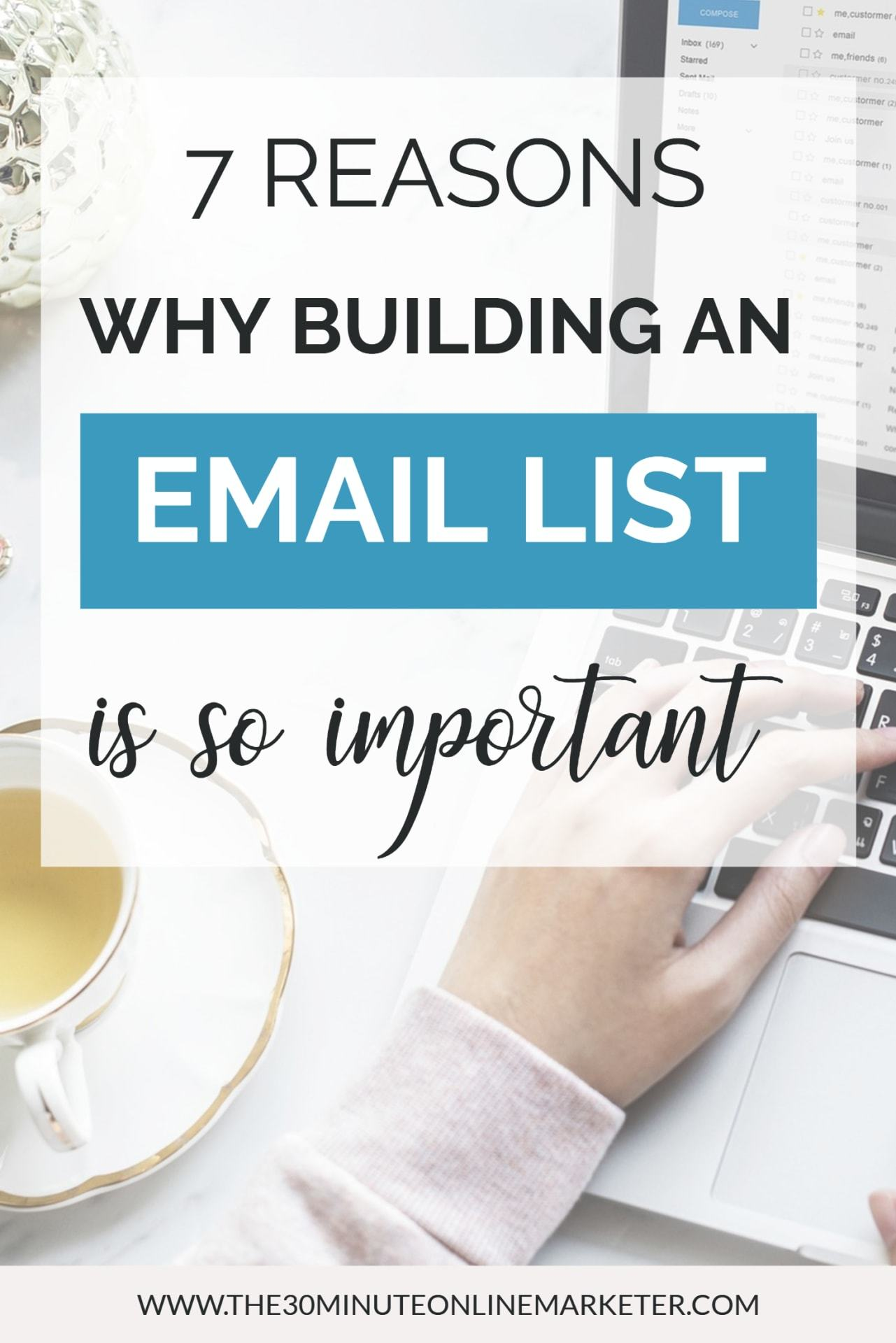 7 reasons why building an email list is so important