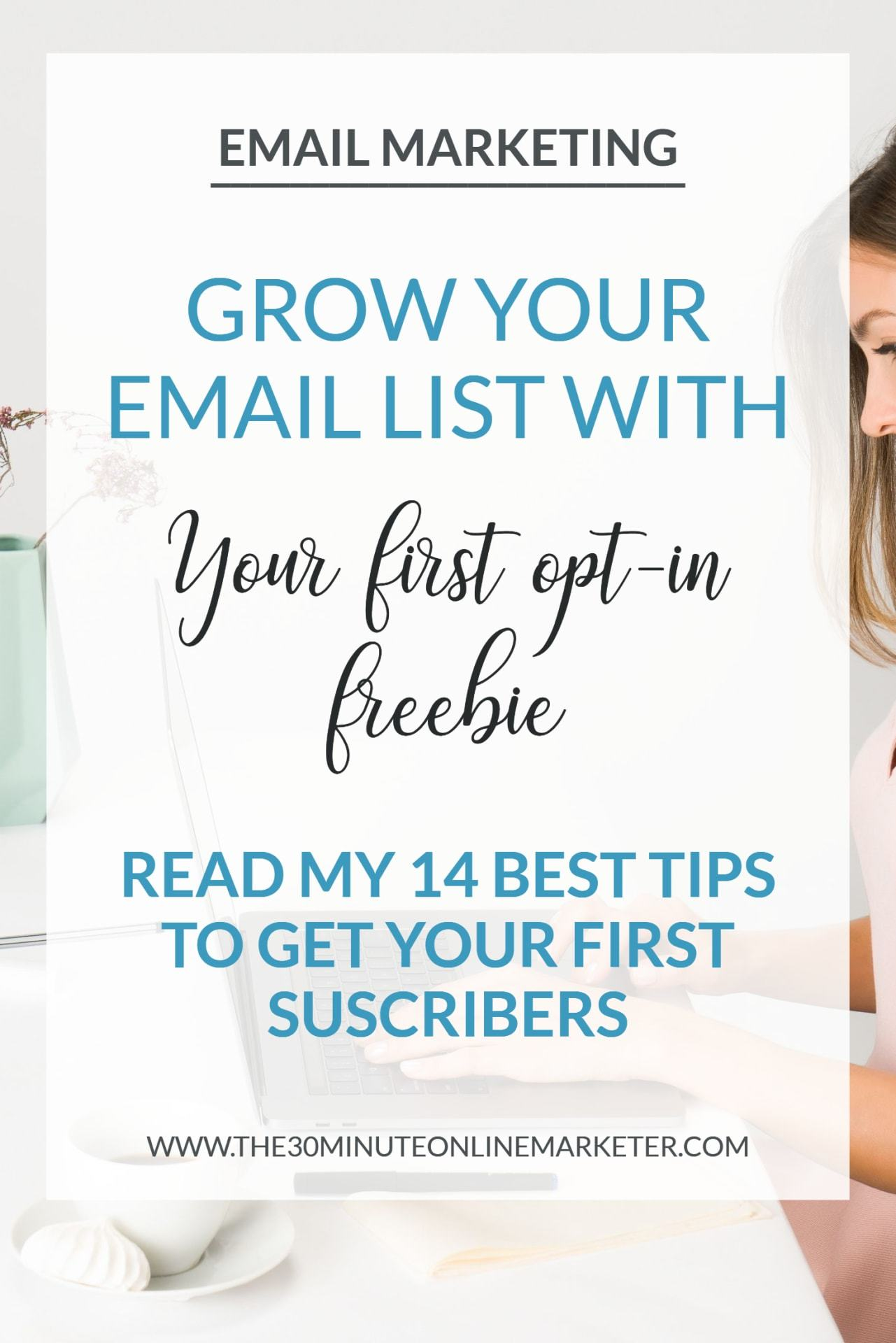 Grow your email list with your first opt-in freebie
