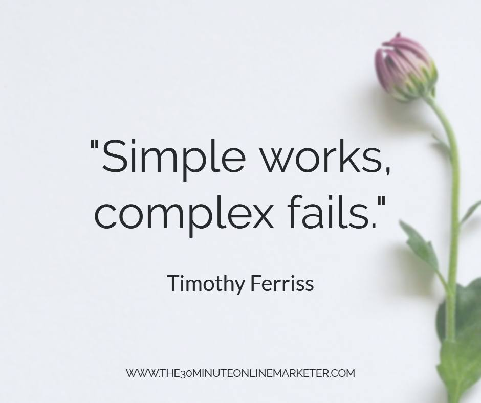 Simple works, complex fails by Tim Ferriss