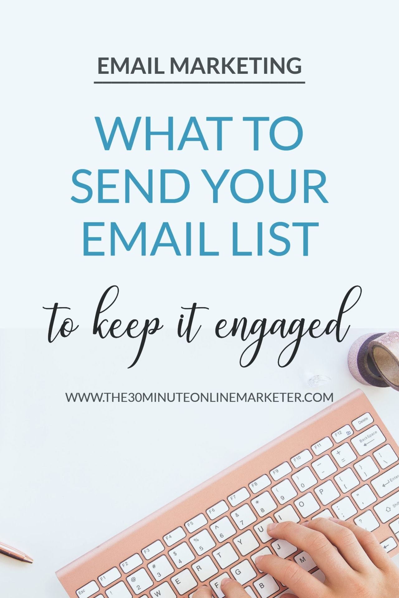 What to send your email list to keep it engaged