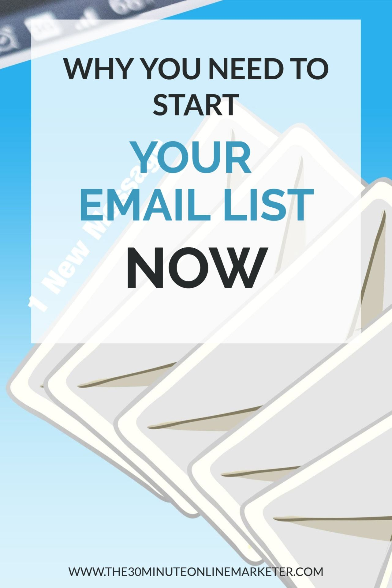 Why you need to start your email list now