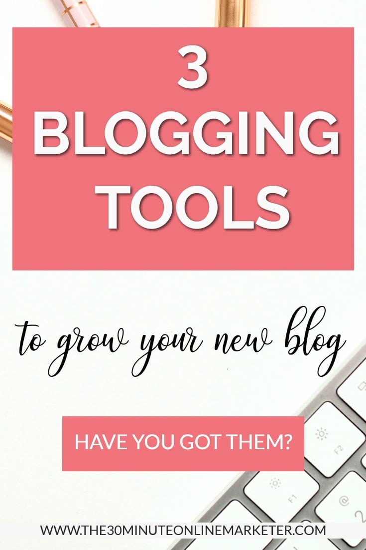 3 ESSENTIAL TOOLS YOU NEED TO GROW YOUR BLOG