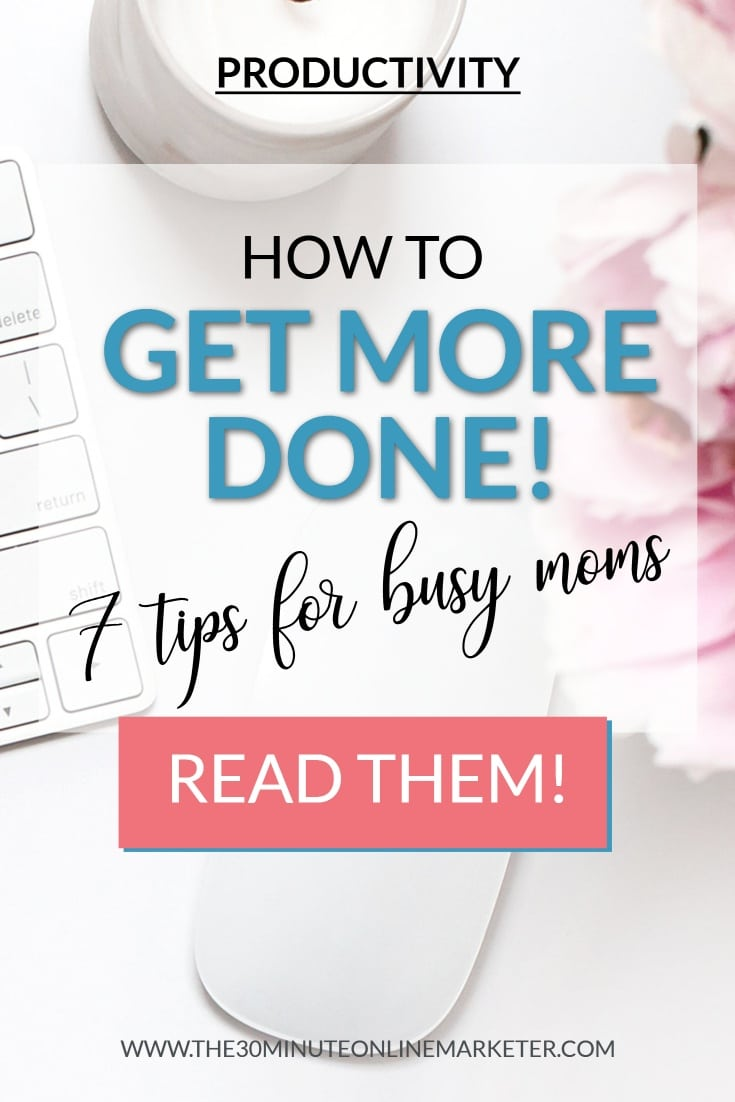 How to get more done - tips for busy moms