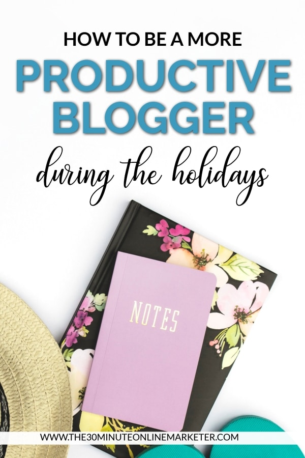 How to be a more productive blogger during the holidays