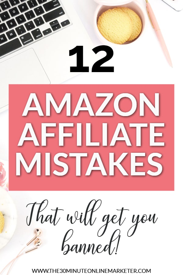 12 Amazon Affiliate Mistakes that will get you banned