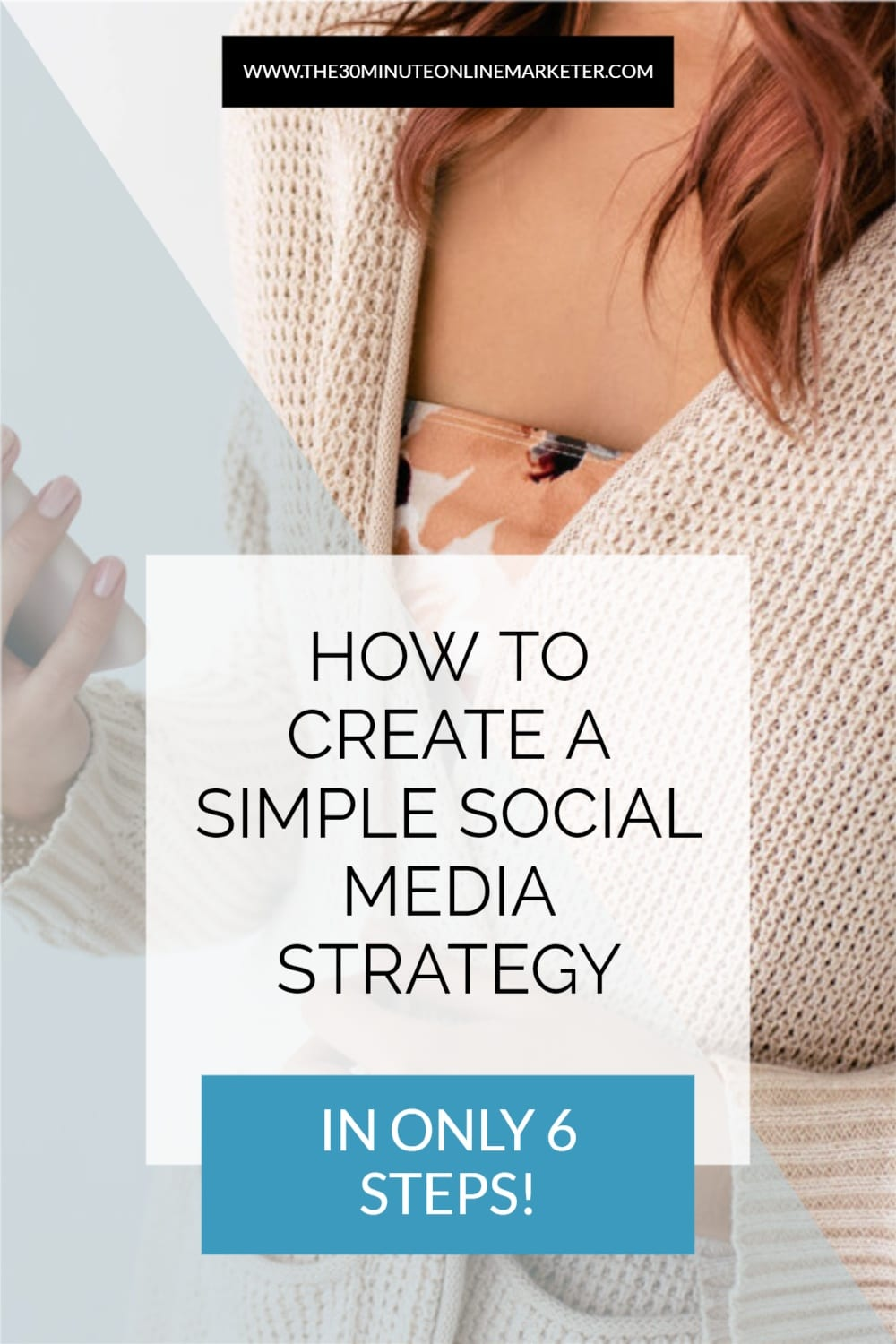 Create a Social Media Strategy in 6 Super-Simple Steps