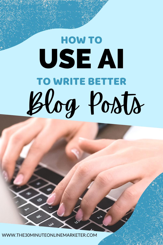 Use AI to Write Blog Posts